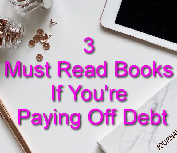 Three Must Read Books for Your Debt Pay-Off Journey